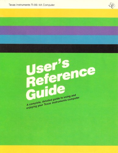 User's reference guide: A complete, detailed guide to using and enjoying your Texas Instruments...