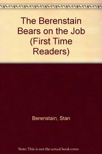 9780895120694: The Berenstain Bears on the Job (First Time Readers)