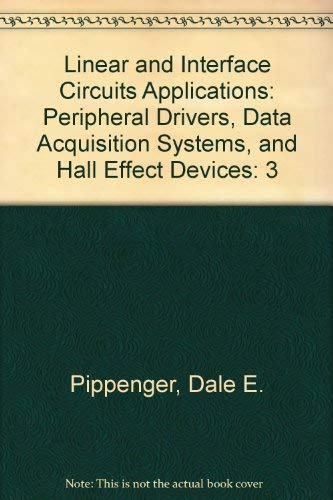 Linear and Interface Circuits Applications: Peripheral Drivers,: Pippenger, Dale E.;