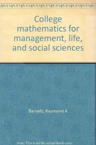 9780895170002: College mathematics for management, life, and social sciences