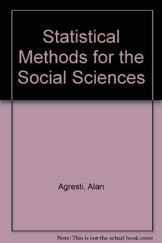 Statistical Methods for the Social Sciences: Barbara Finlay Agresti;