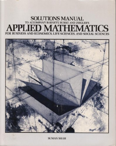 9780895170569: Solutions manual to accompany Barnett, Burke and Ziegler's Applied mathematics for business and economics, life sciences, and social sciences