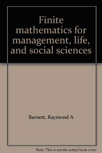 9780895170590: Finite mathematics for management, life, and social sciences