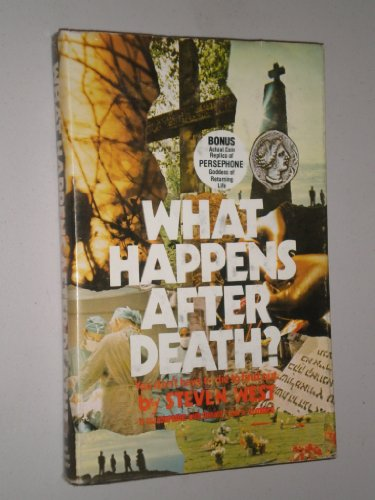 What Happens After Death? : You Don't Have to Die to Find Out: West, Steven