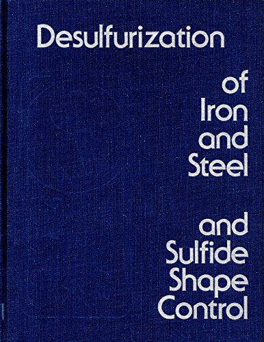 Desulfurization of iron and steel and sulfide shape control: Wilson, William G