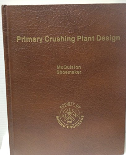 Primary crushing plant design: McQuiston, F. W