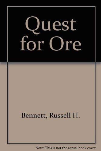 Quest for Ore: Russell H. Bennett