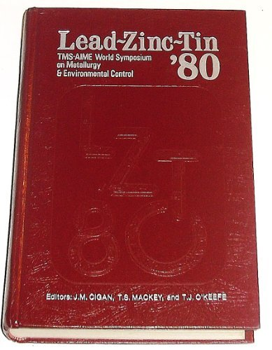 Lead-Zinc-Tin '80: Proceedings of a World Symposium