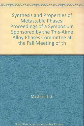 9780895203724: Synthesis and Properties of Metastable Phases: Proceedings of a Symposium Sponsored by the Tms-Aime Alloy Phases Committee at the Fall Meeting of th ... proceedings / Metallurgical Society of AIME)