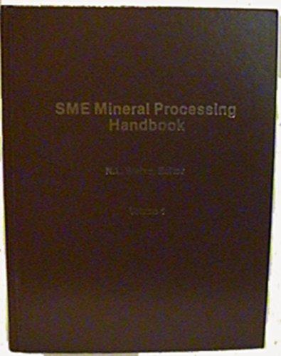 SME Mineral Processing Handbook, Vol. 1: Weiss, Norman L.