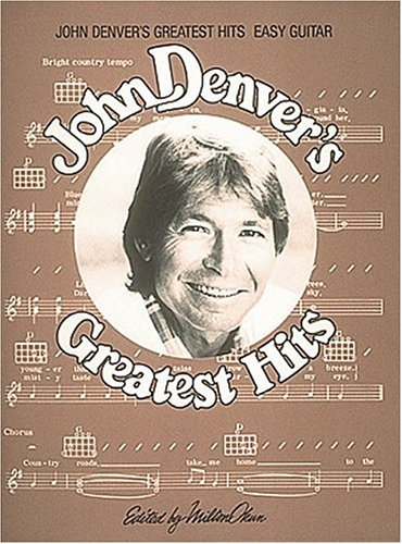 John Denver's Greatest Hits Easy Guitar Arrangements (9780895240101) by John Denver