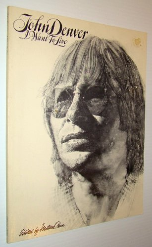 9780895240330: John Denver : I Want To Live [Songbook]