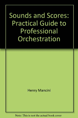 9780895240606: Sounds and Scores: Practical Guide to Professional Orchestration