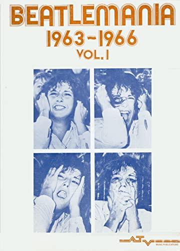 9780895241092: Beatlemania, 1963-1966