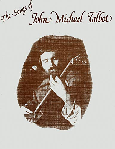 The Songs of John Michael Talbot (0895241129) by John Michael Talbot