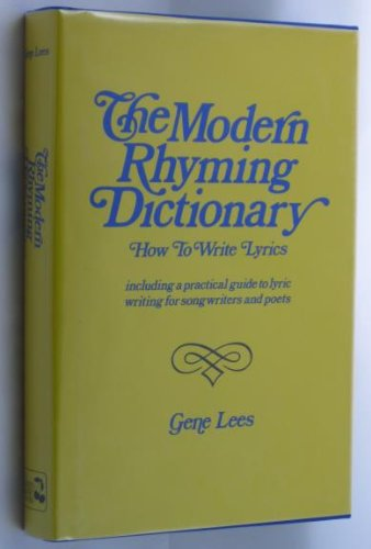 The modern rhyming dictionary: How to write lyrics : including a practical guide to lyric writing...