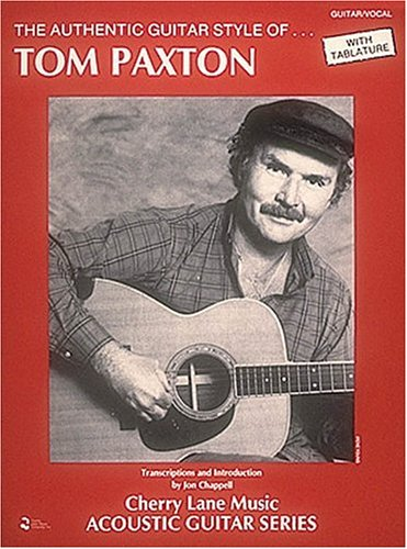 9780895244482: The Authentic Guitar Style of Tom Paxton (Acoustic Guitars (Cherry Lane))