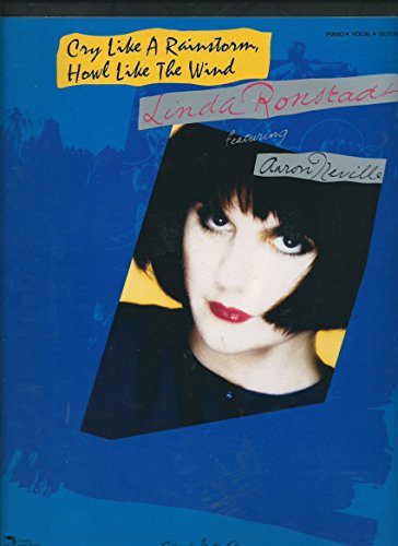 9780895245014: Linda Ronstadt: Cry Like a Rainstorm Howl Like the Wind (Piano/Vocal/Guitar Songbook)
