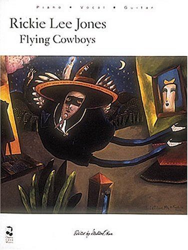9780895245052: Flying Cowboys Rickie Lee Jones P/v/g