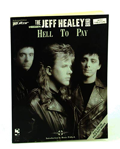 Hell to Pay: Jeff Healey Band;