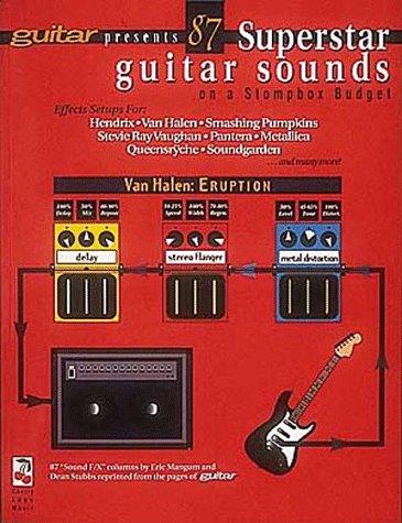9780895248831: Guitar Presents 87 Superstar Guitar Sounds on a Stompbox Budget
