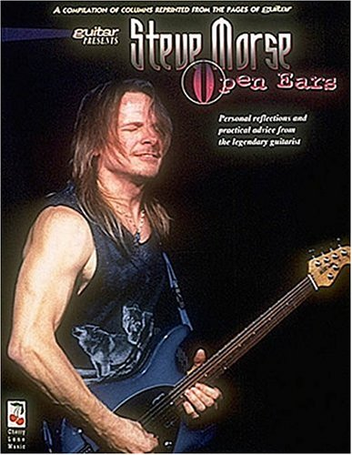 9780895248848: Steve Morse Open Ears: Personal Reflections and Practical Advice from the Legendary Guitarist