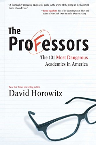 Professors: The 101 Most Dangerous Academics in America: Horowitz, David