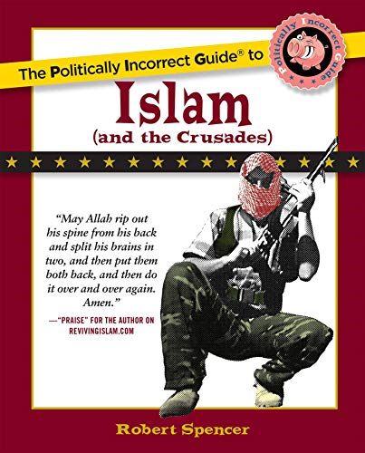 9780895260130: The Politically Incorrect Guide to Islam and the Crusades