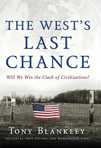 9780895260154: The West's Last Chance: Will We Win the Clash of Civilizations?