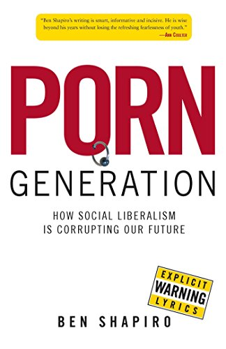9780895260161: Porn Generation: How Social Liberalism Is Corrupting Our Future