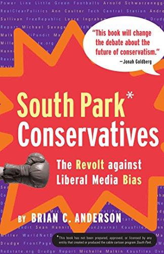 9780895260192: South Park Conservatives: The Revolt Against Liberal Media Bias