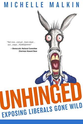 9780895260307: Unhinged: Exposing Liberals Gone Wild