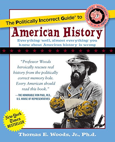 9780895260475: Politically Incorrect Guide to American History (Politically Incorrect Guides)