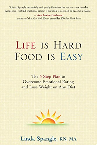 9780895260574: Life is Hard, Food is Easy: The 5-Step Plan to Overcome Emotional Eating and Lose Weight on Any Diet