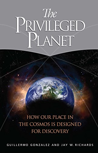 The Privileged Planet: How Our Place in the Cosmos Is Designed for Discovery (0895260654) by Guillermo Gonzalez; Jay Richards