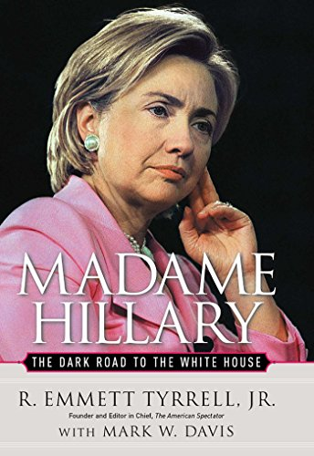 9780895260673: Madame Hillary: The Dark Road to the White House: The Road to the White House
