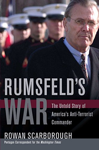 Rumsfeld's War; The Untold Story of America's Anti-Terrorist Commander