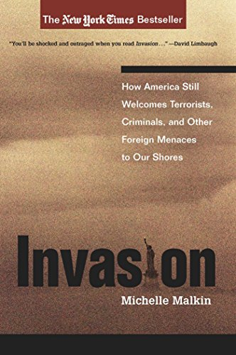9780895260758: Invasion: How America Still Welcomes Terrorists, Criminals, And Other Foreign Menaces To Our Shores