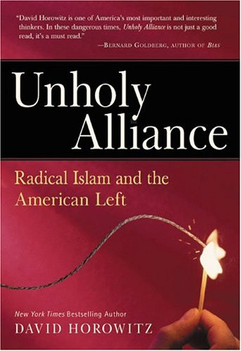 9780895260765: Unholy Alliance: Radical Islam and the American Left