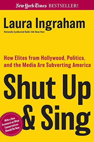 9780895260819: Shut Up and Sing: How Elites from Hollywood, Politics, and the Media are Subverting America