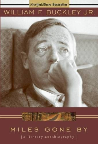 Miles Gone By: A Literary Biography: Buckley, William F.