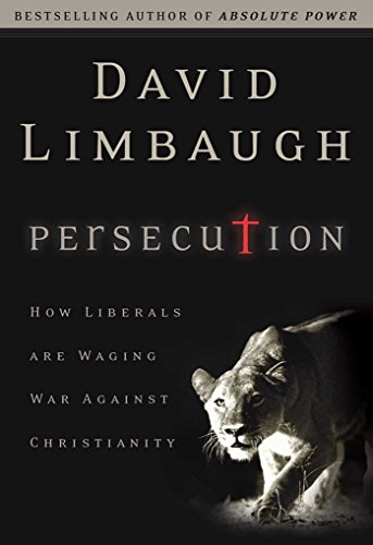 9780895261113: Persecution: How Liberals Are Waging War Against Christians
