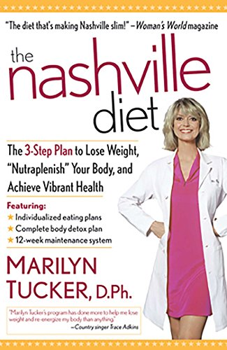 9780895261182: The Nashville Diet: The 3-Step Plan to Lose Weight, 'Nutraplenish' Your Body, and Achieve Vibrant Health