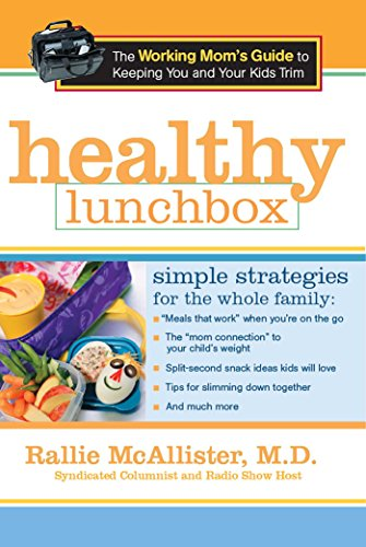 9780895261373: Healthy Lunchbox: The Working Mom's Guide to Keeping You and Your Kids Trim