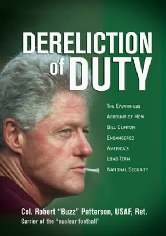 9780895261403: Dereliction of Duty: The Eyewitness Account of How President Bill Clinton Compromised America's Long-Term National Security