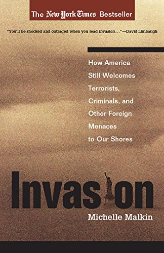 INVASION: How America Still Welcomes Terrorists, Criminals, and Other Menaces to Our Shores