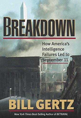 Breakdown: How America's Intelligence Failures Led to September 11: Gertz, Bill