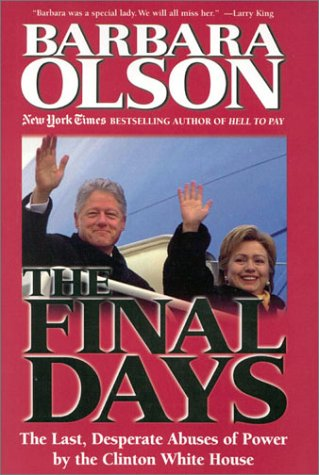 9780895261670: The Final Days: The Last, Desperate Abuses of Power by the Clinton White House