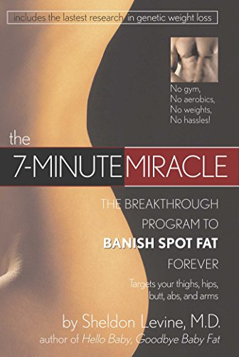 9780895261823: The 7- Minute Miracle: The Breakthrough Program to Banish Spot Fat Forever