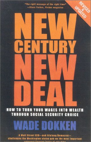 9780895261922: New Century, New Deal: How to Turn Your Wages Into Wealth Through Social Security Choice Revised and Updated Edition